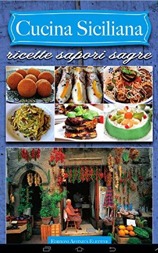 Cucina siciliana. Ricette sapori sagre