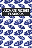 Ultimate Frisbee Playbook: Ultimate Frisbee Guided Tracking Progress Strategies Or Just Taking Notes Playbook For Frisbee Coaches And Players