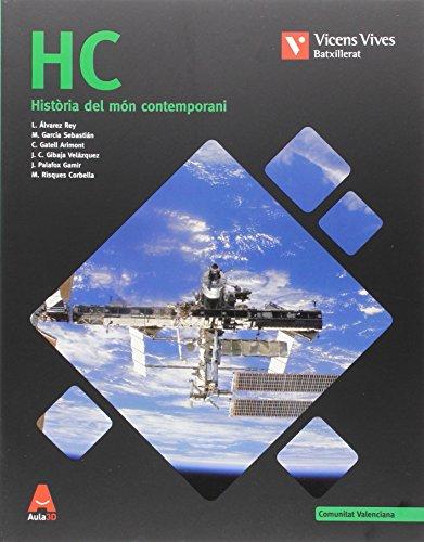 HC VAL N/E + ANNEX HISTORIA MON CONTEMPORANI: HC. Història Del Món Contemporani I Annex H.De L'Art. Comunitat Valenciana. Aula 3D: 000002 - 9788468238944
