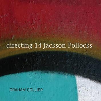 directing 14 Jackson Pollocks
