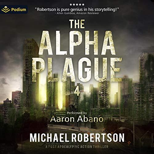 The Alpha Plague 4 Audiobook By Michael Robertson cover art