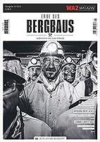 Erbe des Bergbaus - Aufbruch in eine neue Zukunft: Das Magazin