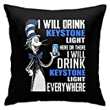XCNGG Funda de Almohada I Will Drink Keystone Light Here Or There Home Decor Pillowcase Throw Pillow Cushion Cover 18inch18inch