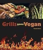 Grills Gone Vegan (English Edition)