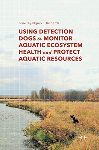 Using Detection Dogs to Monitor Aquatic Ecosystem Health and Protect Aquatic Resources