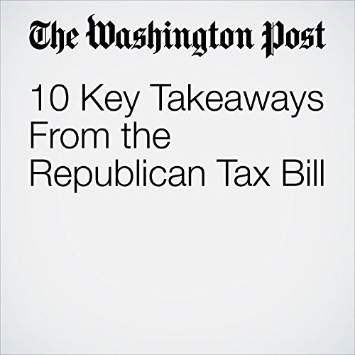 10 Key Takeaways From the Republican Tax Bill copertina