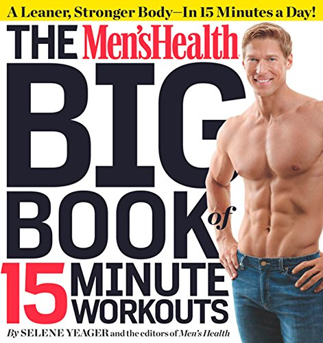 Compare Textbook Prices for The Men's Health Big Book of 15-Minute Workouts: A Leaner, Stronger Body--in 15 Minutes a Day 1 Edition ISBN 9781609617356 by Yeager, Selene,Editors of Men's Health Magazi