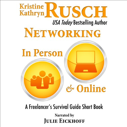 Networking in Person and Online     A Freelancer's Survival Guide Short Book              By:                                                                                                                                 Kristine Kathryn Rusch                               Narrated by:                                                                                                                                 Julie Eickhoff                      Length: 2 hrs and 36 mins     Not rated yet     Overall 0.0