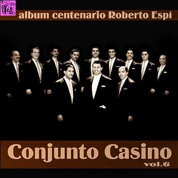 Centenario Roberto Espí: Conjunto Casino, Vol.6