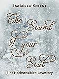 The sound of your soul: Eine Hochsensiblen-Lovestory (German Edition)