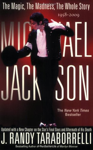 MICHAEL JACKSON:: THE MAGIC, THE MADNESS, THE WHOLE STORY, 1958-2009