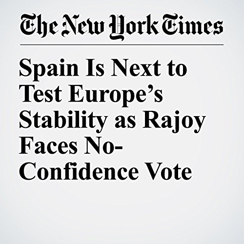 Spain Is Next to Test Europe's Stability as Rajoy Faces No-Confidence Vote copertina