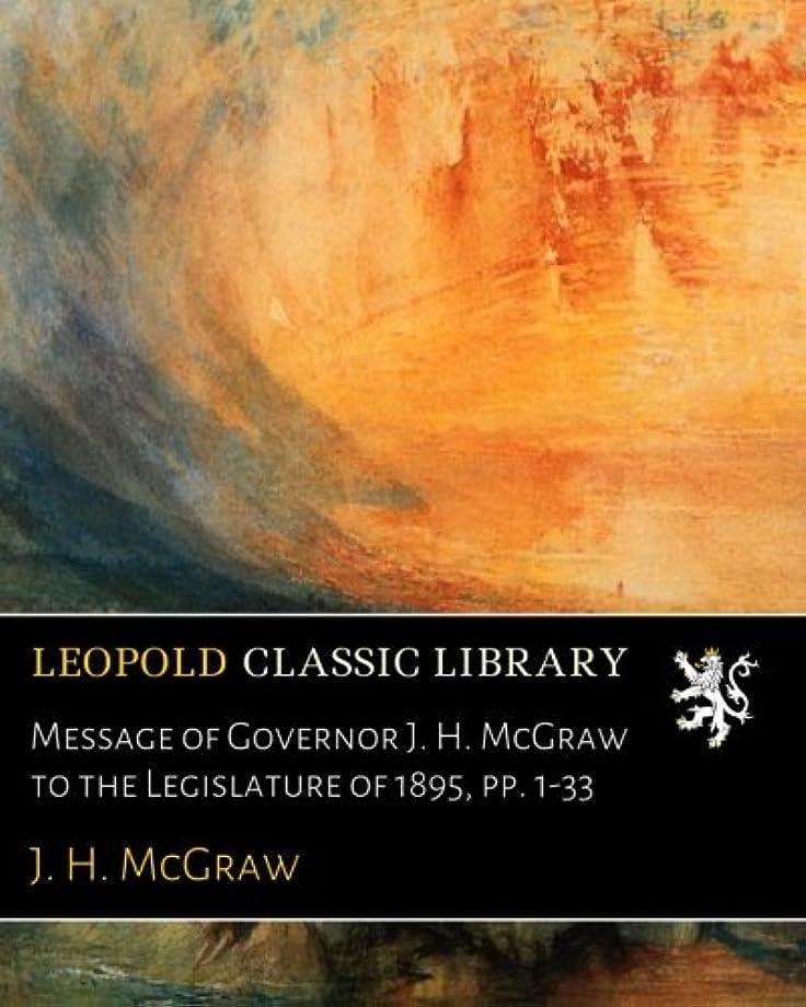 トーン拍手する一般化するMessage of Governor J. H. McGraw to the Legislature of 1895, pp. 1-33