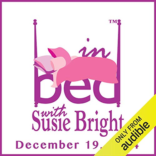 In Bed with Susie Bright 641: When Porn Stars Become Escorts audiobook cover art