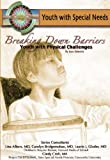 Breaking Down Barriers: Youth With Physical Challenges (Youth With Special Needs) - Joan Esherick
