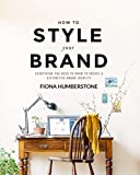 Humberstone, F: How to Style Your Brand - Fiona Humberstone
