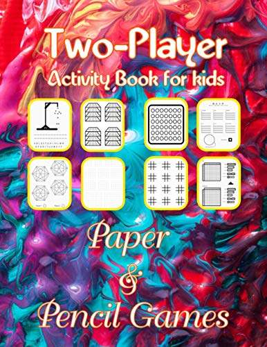 Two-Player Activity Book for kids Paper & Pencil Games: 3D Tic Tac Toe, Dots & Boxes, Four In A Row, Hangman, Hexagon Game, Mash, Sea Battle, Tic Tac ... and Fun for your Brain 8 Paper Games Book
