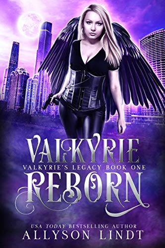 Valkyrie Reborn: A Reverse Harem Urban Fantasy (Valkyrie\'s Legacy Book 1) (English Edition)