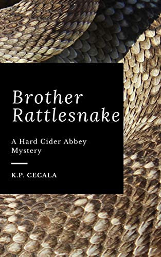 Brother Rattlesnake: A Hard Cider Abbey Mystery (English Edition)
