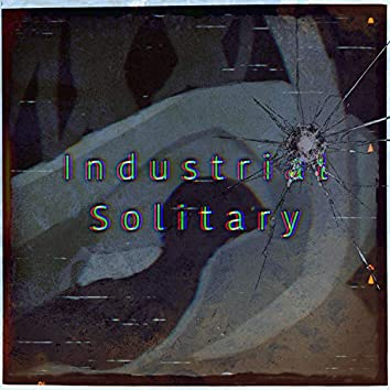Industrial Solitary
