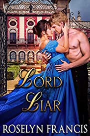 Lord Liar: Historical Regency Romance (Notoriously Sinful Ladies Book 1)