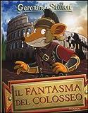 Il fantasma del Colosseo. Ediz. illustrata: Il fantasma del pettirosso...
