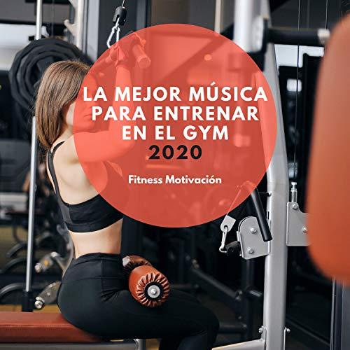 La Mejor Música para Entrenar en el GYM 2020 – Fitness Motivación