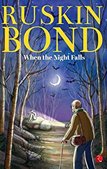 WHEN THE NIGHT FALLS by [Bond, Ruskin]
