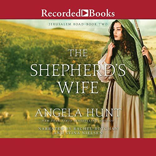 The Shepherd's Wife Audiobook By Angela Hunt cover art