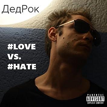 #LOVE vs. #HATE