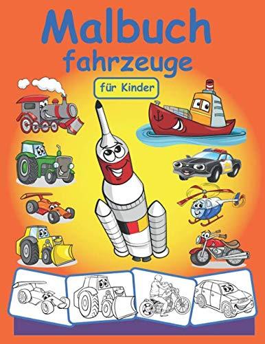 Mahlbuch Fahrzeuge für Kinder: Autos, Verkehr, Traktoren, Baggern , Lastwagen, weltraum und feuerwehr, schönes Geschenk für Jungs,