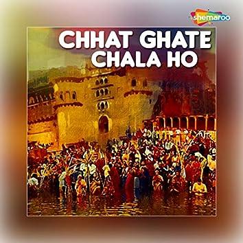 Chhat Ghate Chala Ho