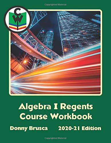 Algebra I Regents Course Workbook: 2020-21 Edition