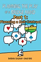 Planning the Play of a Bridge Hand, Part 1 of 3: Planning a Suit Contract (Planning the Play of a Bridge Hand Split Books)