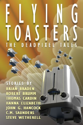 Flying Toasters - The DeadPixel Tales (English Edition)