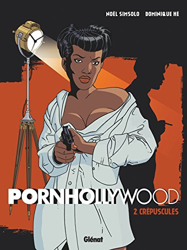 Pornhollywood - Tome 02: Crépuscules