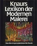 Knaurs Lexikon der modernen Malerei: Von den Impressionisten bis heute - Barbara Hammann