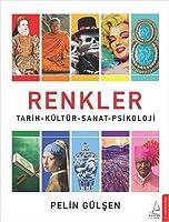 Renkler; Tarih-Kültür-Sanat-Psikoloji