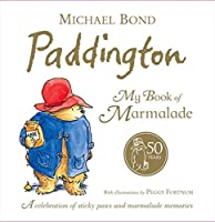 Paddington - My Book of Marmalade