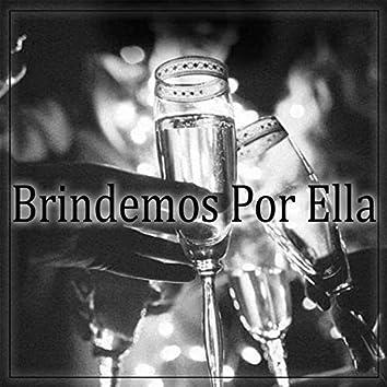 Brindemos por Ella