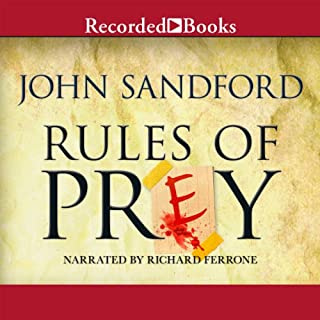 Rules of Prey     A Lucas Davenport Novel              By:                                                                                                                                 John Sandford                               Narrated by:                                                                                                                                 Richard Ferrone                      Length: 11 hrs and 54 mins     5,294 ratings     Overall 4.3