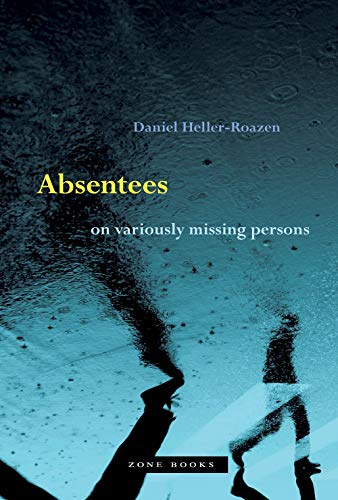 Absentees – On Variously Missing Persons