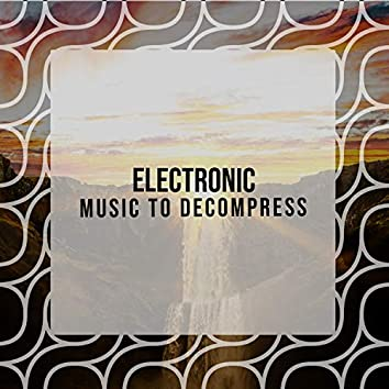 """"""" Electronic Library Music to Decompress """""""