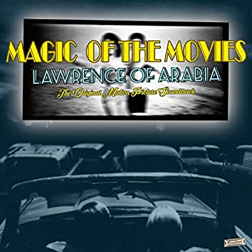 """Magic of the Movies, """"Lawrence of Arabia"""" (Original Motion Picture Soundtrack)"""