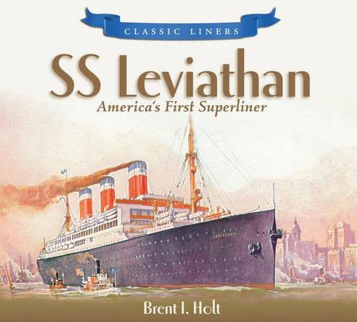 SS Leviathan: America's First Superliner (Classic Liners)