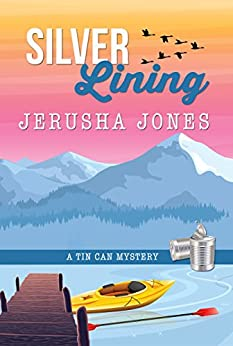 Silver Lining (Tin Can Mysteries Book 4) by [Jerusha Jones]
