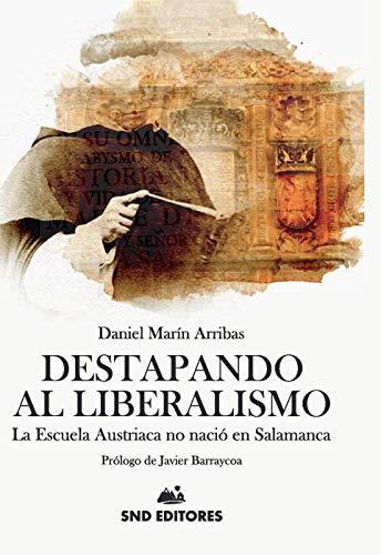 DESTAPANDO AL LIBERALISMO: LA ESCUELA AUSTRIACA NO NACIÓ EN SALAMANCA