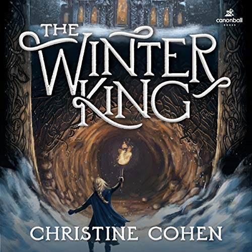 The Winter King Audiobook By Christine Cohen cover art