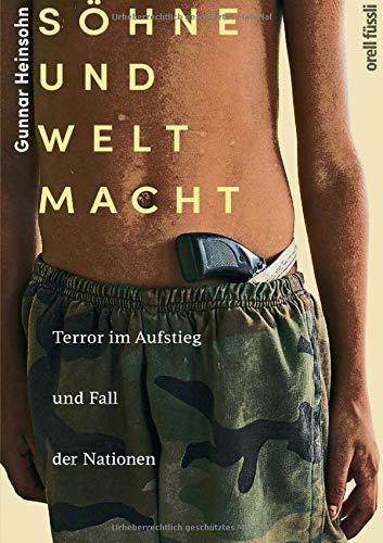 Söhne und Weltmacht: Terror im Aufstieg und Fall der Nationen