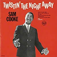 Twistin the Night Away by Sam Cooke (2013-03-12)